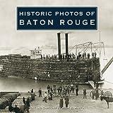 Historic Photos of Baton Rouge, Mark E. Martin, 1596524413
