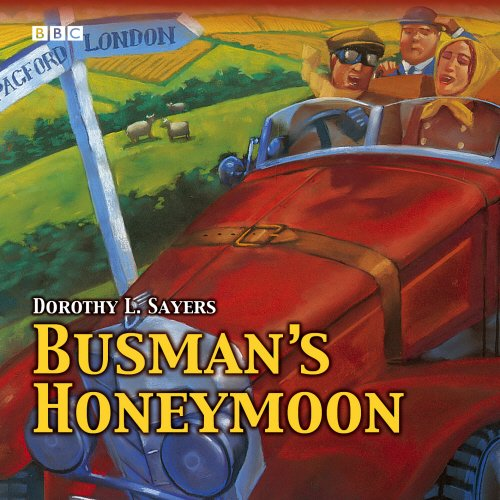Busman's Honeymoon (BBC Audio Collection: Crime)