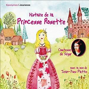 Histoire de la Princesse Rosette Hörspiel