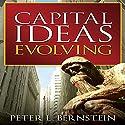 Capital Ideas Evolving Hörbuch von Peter L. Bernstein Gesprochen von: Sean Pratt