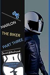 Marlon The Biker, Part Three (American Biker) Paperback