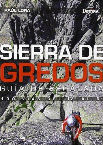Descargar libros electrónicos deutsch Sierra De Gredos. Guía De Escalada. 100 Vías Del IVº Al 6B (Guias De Escalada) PDF ePub iBook 8498292840
