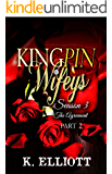 Kingpin Wifeys Season 3 part 2: The agreement