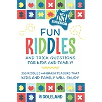 Fun Riddles & Trick Questions For Kids and Family: 300 Riddles and Brain Teasers That Kids and Family Will Enjoy - Ages…