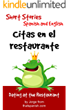 Citas en el restaurante — Dating at the Restaurant: Bilingual Short Stories in Spanish and English (Parallel Reading Books Book 3) (English Edition)