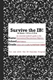 Survive the IB!, Nathan Taber, 145280544X