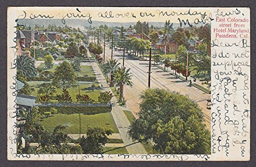East Colorado Street from Hotel Maryland Pasadena CA postcard - Pasadena Ca Colorado