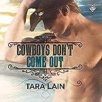 Cowboys Don't Come Out | Tara Lain