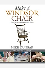 Make a Windsor Chair: The Updated and Expanded Classic Paperback