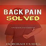 Back Pain Solved: Chiropractic Care Explained | Deborah Curiel