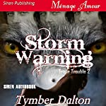 Storm Warning: Triple Trouble, Book 2 | Tymber Dalton