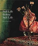 Still Life Before Still Life