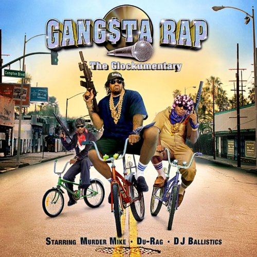 Gangsta Rap: The Glockumentary [Explicit]