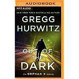 Out of the Dark: An Orphan X Novel (Evan Smoak)