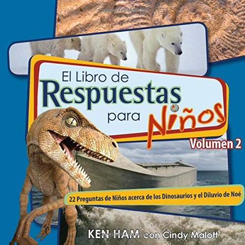 By Ken Ham El Libro de Respuestas para NiÇños: Volumen 2 (Answers Book for Kids) (Spanish Edition) [Hardcover] PDF