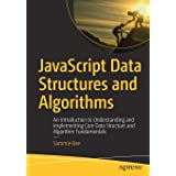 JavaScript Data Structures and Algorithms: An Introduction to Understanding and Implementing Core Data Structure and Algorith