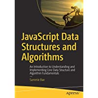JavaScript Data Structures and Algorithms: An Introduction to Understanding and Implementing Core Data Structure and…
