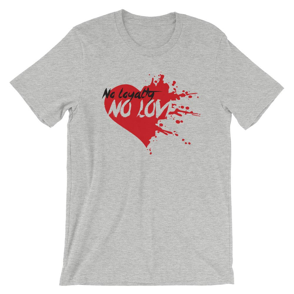 No Loyalty No Love Short-Sleeve Unisex T-Shirt Athletic Heather