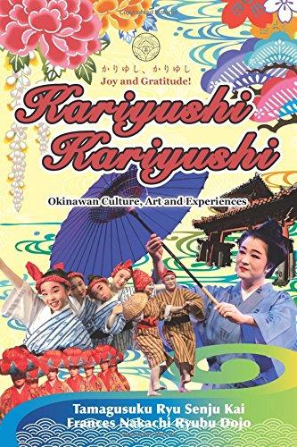 Download Kariyushi,  Kariyushi, Joy and Gratitude!: Okinawa Culture, Art and Experience pdf epub