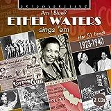 Am I Blue? Ethel Waters sings 'em - Her 51 Finest 1923-1940
