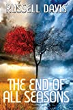 The End of All Seasons, Russell Davis, 1434441717
