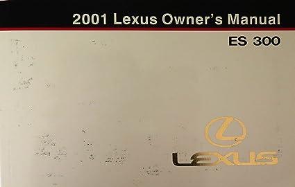 amazon com 2001 lexus es300 es 300 owners manual lexus car rh amazon com 2001 Lexus GS 300 Car Show 2001 Lexus GS 430