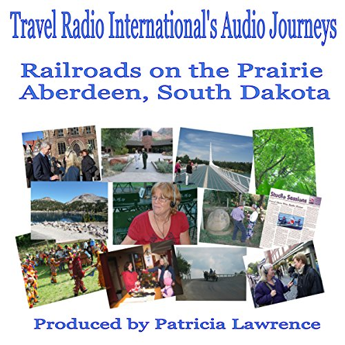 Railroads on the Prairie: Aberdeen, South Dakota -