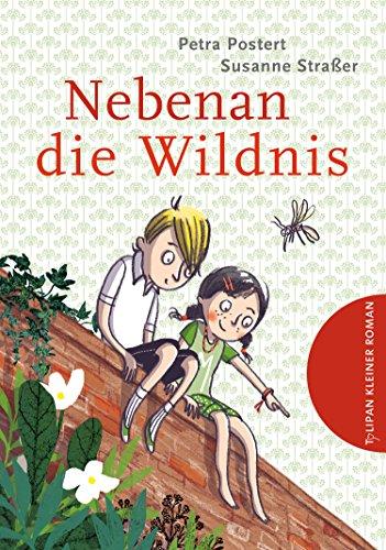 Nebenan die Wildnis (Tulipan Kleiner Roman) (German Edition)