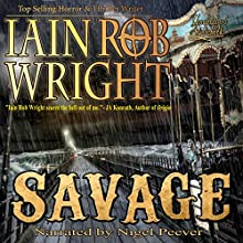 Savage: Ravaged World Trilogy, Book 3 Audiobook by Iain Rob Wright Narrated by Nigel Peever