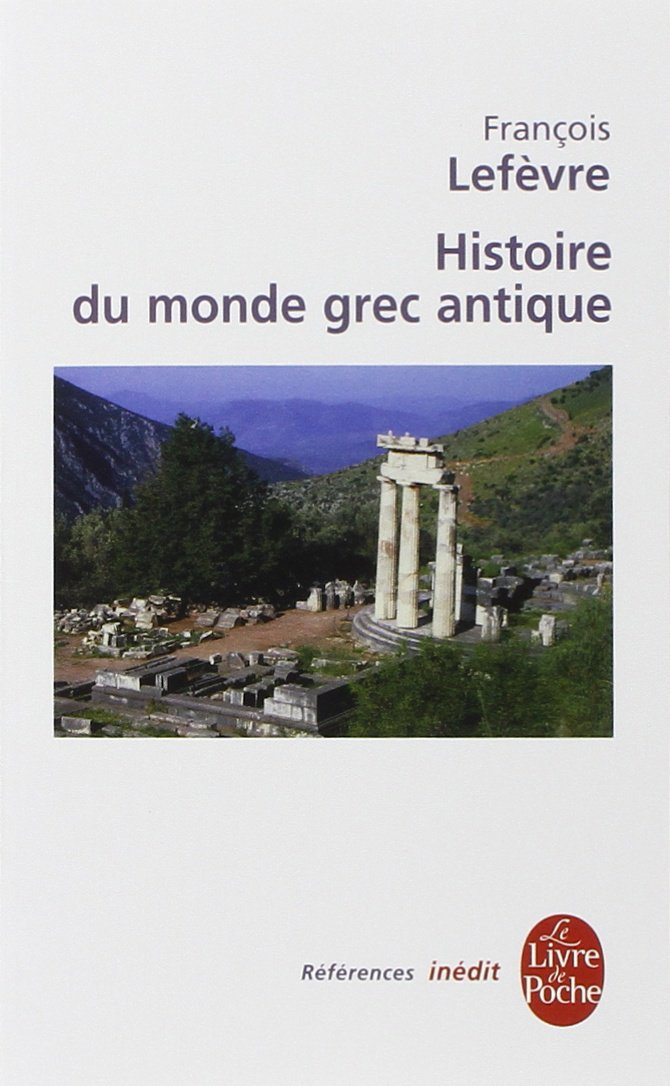 Histoire Du Monde Grec Antique (Ldp Ref.Inedits) (English and French Edition) pdf