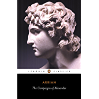The Campaigns of Alexander (Classics Book 253)
