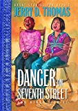 Danger on Seventh Street and Other Stories