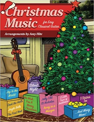 christmas music for easy classical guitar amy hite 9781514336366 amazoncom books - Amazon Christmas Music