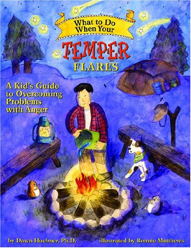 What to Do When Your Temper Flares: A Kid's Guide