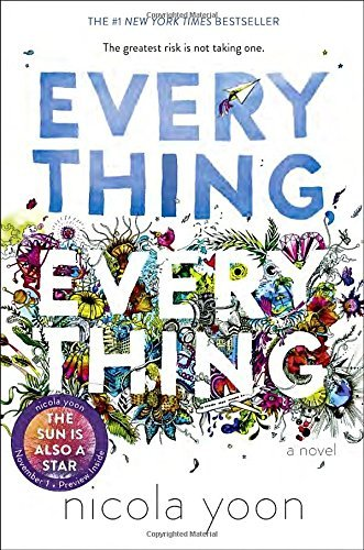 Everything, Everything by Nicola Yoon (2015-09-01)