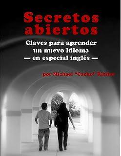Secretos Abiertos: Claves para aprender un nuevo idioma-en especial inglés (Spanish Edition