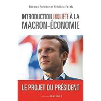 Introduction inquiète à la Macron-économie - Le projet du président