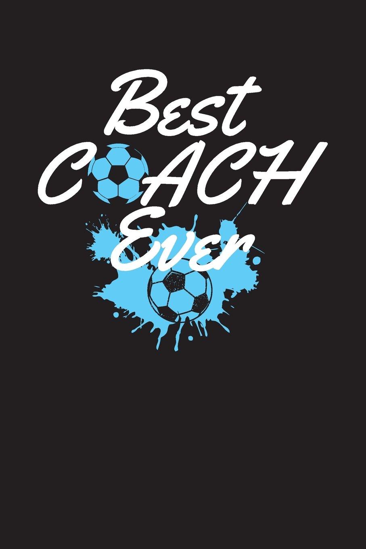 Download Best Coach Ever: Soccer Coach Notebook Gift V4 (Soccer Books for Kids) ePub fb2 book