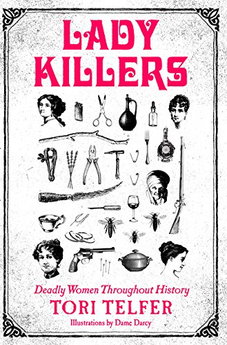 Lady Killers: Deadly Women Throughout (Throughout History)