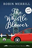 The Whistle Blower: Large Print Edition