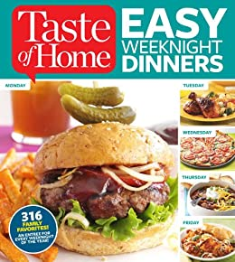 Taste of Home Easy Weeknight Dinners: 316 Family Favorites: An Entree for Every Weeknight of the Year! by [Editors of Taste of Home]