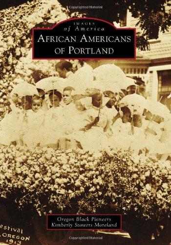 African Americans of Portland (Images of - Oregon Pioneers