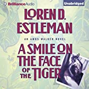 A Smile on the Face of the Tiger: Amos Walker, Book 14 | Loren D. Estleman
