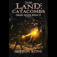 The Land: Catacombs: A LitRPG Saga (Chaos Seeds Book 4) (English Edition)