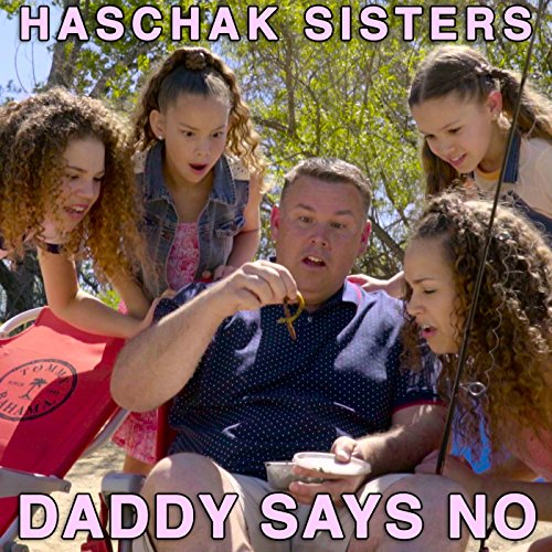 Daddy Says No By Haschak Sisters On Amazon Music Amazon Com