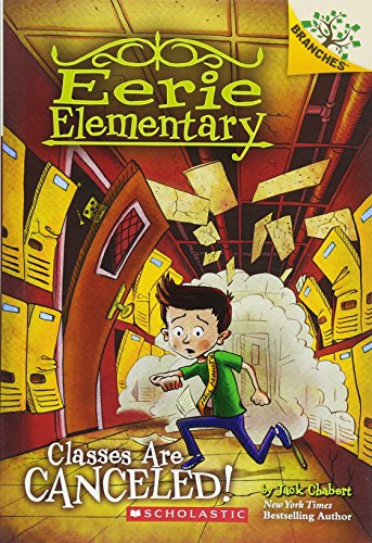 Classes Are Canceled!: A Branches Book (Eerie Elementary ()