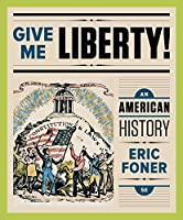 1: Give Me Liberty!: An American History (Fifth Full Edition)  (Vol. One Volume)
