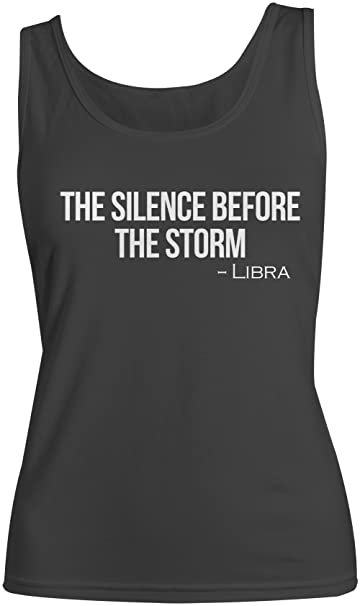 The Silence Before The Storm Libra Zodiac Sign Quote Womens Tank