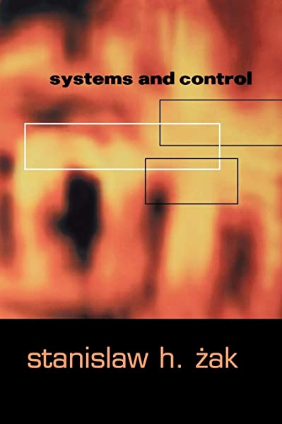 Systems And Control The Oxford Series In Electrical And Computer Engineering Zak Stanislaw H 9780195150117 Amazon Com Books