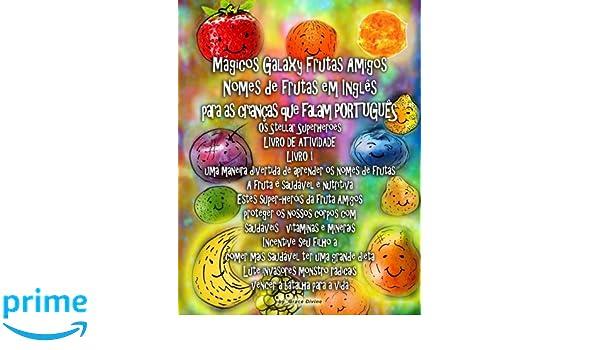 Mágicos Galaxy Frutas Amigos Nomes de frutas em Inglês para as crianças que falam PORTUGUÊS Os Stellar Superheroes LIVRO DE ATIVIDADE LIVRO 1 uma maneira ...